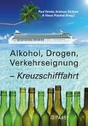 Cover-Bild zu Brieler, Paul (Hrsg.): Alkohol, Drogen, Verkehrseignung - Kreuzschifffahrt
