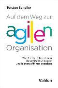 Cover-Bild zu Scheller, Torsten: Auf dem Weg zur agilen Organisation (eBook)
