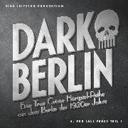 Cover-Bild zu Schmidt, Johanna Magdalena: Dark Berlin - Eine True Crime Hörspiel-Reihe aus dem Berlin der 1920er Jahre - 6. Fall (Audio Download)