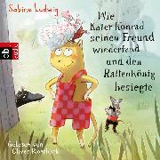 Cover-Bild zu Ludwig, Sabine: Wie Kater Konrad seinen Freund wiederfand und den Rattenkönig besiegte (Audio Download)