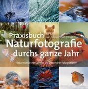 Cover-Bild zu Schoonhoven, Daan (Hrsg.): Praxisbuch Naturfotografie durchs ganze Jahr