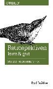 Cover-Bild zu Dräther, Rolf: Retrospektiven - kurz & gut (eBook)