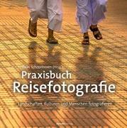 Cover-Bild zu Schoonhoven, Daan (Hrsg.): Praxisbuch Reisefotografie