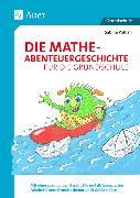 Cover-Bild zu Pohlan, Sabine: Die Mathe-Abenteuergeschichte für die Grundschule