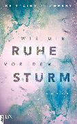 Cover-Bild zu Cherry, Brittainy C.: Wie die Ruhe vor dem Sturm (eBook)