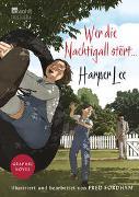 Cover-Bild zu Lee, Harper: Wer die Nachtigall stört ... Graphic Novel