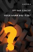 Cover-Bild zu Goebel, Jonas: Ist das Kirche oder kann das weg? (eBook)