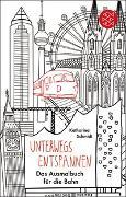 Cover-Bild zu Schmidt, Katharina: Unterwegs entspannen. Das Ausmalbuch für die Bahn