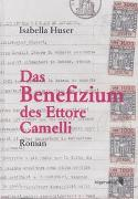 Cover-Bild zu Huser, Isabella: Das Benefizium des Ettore Camelli