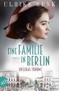 Cover-Bild zu Renk, Ulrike: Eine Familie in Berlin - Ursulas Träume (eBook)