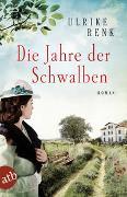 Cover-Bild zu Renk, Ulrike: Die Jahre der Schwalben