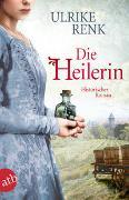 Cover-Bild zu Renk, Ulrike: Die Heilerin
