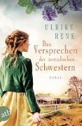 Cover-Bild zu Renk, Ulrike: Das Versprechen der australischen Schwestern