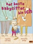 Cover-Bild zu Horn, Johanna: Der beste Babysitter bin ich!