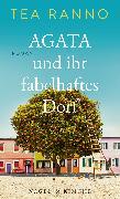 Cover-Bild zu Ranno, Tea: Agata und ihr fabelhaftes Dorf (eBook)