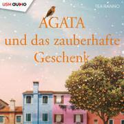 Cover-Bild zu Ranno, Tea: Agata und das zauberhafte Geschenk (Teil 2)