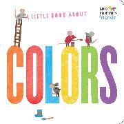 Cover-Bild zu Lionni, Leo: A Little Book About Colors (Leo Lionni's Friends)