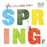 Cover-Bild zu Lionni, Leo: A Little Book About Spring (Leo Lionni's Friends)