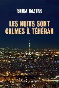 Cover-Bild zu Bazyar, Shida: Les nuits sont calmes à Téhéran (eBook)