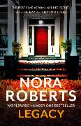 Cover-Bild zu Roberts, Nora: Legacy: a gripping new novel from global bestselling author