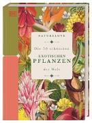 Cover-Bild zu Thorogood, Chris: Naturelove: Die 50 schönsten exotischen Pflanzen der Welt