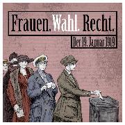 Cover-Bild zu Hofer, Martin (Gelesen): Frauen. Wahl. Recht (Audio Download)