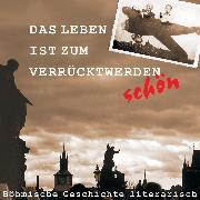 Cover-Bild zu Stifter, Adalbert: Das Leben ist zum Verrücktwerden schön (Audio Download)