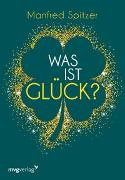 Cover-Bild zu Spitzer, Manfred: Was ist Glück?