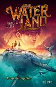 Cover-Bild zu Jolley, Dan: Waterland - Stunde der Giganten