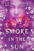 Cover-Bild zu Ahdieh, Renée: Smoke in the Sun (eBook)
