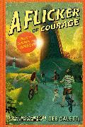 Cover-Bild zu Caletti, Deb: A Flicker of Courage (eBook)