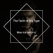 Cover-Bild zu Leblanc, Maurice: The Teeth of the Tiger (Audio Download)