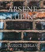 Cover-Bild zu Leblanc, Maurice: Arsene Lupin (eBook)