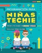 Cover-Bild zu Pettman, Kevin: Programacion Para Ninas Techie: Aprende A Programar Con Scratch y Python = You Can Code