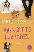 Cover-Bild zu Cabot, Meg: Aber bitte für immer (eBook)