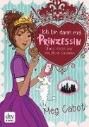 Cover-Bild zu Cabot, Meg: Ich bin dann mal Prinzessin - Chaos, Kekse und königliche Cousinen (eBook)
