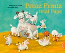 Cover-Bild zu Glitz, Angelika: Prinz Franz total Papa