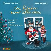 Cover-Bild zu Stohner, Friedbert: Ein Rentier kommt selten allein. Unser Jahr mit dem Weihnachtsmann (Audio Download)