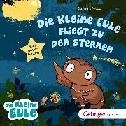 Cover-Bild zu Weber, Susanne: Die kleine Eule fliegt zu den Sternen (Audio Download)