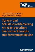 Cover-Bild zu Hasselhorn, Marcus (Reihe Hrsg.): Sprach- und Schriftsprachförderung wirksam gestalten: Innovative Konzepte und Forschungsimpulse (eBook)