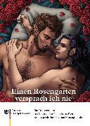 Cover-Bild zu Vehoff, Jan: Einen Rosengarten versprach ich nie (eBook)