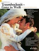 Cover-Bild zu Wierzyk, Wolfgang (Instr.): Traumhochzeit - Ganz in Weiß