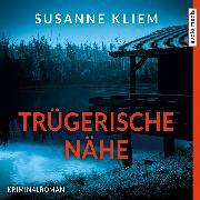 Cover-Bild zu Kliem, Susanne: Trügerische Nähe (Audio Download)