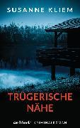 Cover-Bild zu Kliem, Susanne: Trügerische Nähe (eBook)