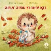 Cover-Bild zu Schoenwald, Sophie: Schlaf schön, kleiner Igel
