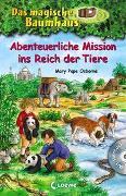 Cover-Bild zu Pope Osborne, Mary: Das magische Baumhaus - Abenteuerliche Mission ins Reich der Tiere