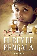Cover-Bild zu Mohammad, Fahim: El Rey de Bengala / A King in Hiding: How a Child Refugee Became a World Chess Champion