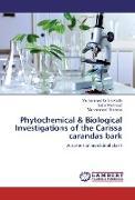 Cover-Bild zu Kadir, Mohammad Fahim: Phytochemical & Biological Investigations of the Carissa carandas bark