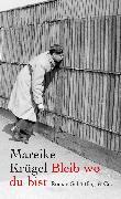 Cover-Bild zu Krügel, Mareike: Bleib wo du bist (eBook)