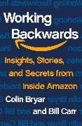 Cover-Bild zu Bryar, Colin: Working Backwards: Insights, Stories, and Secrets from Inside Amazon